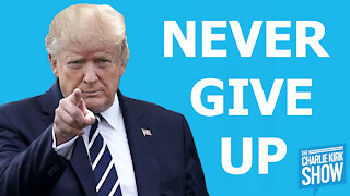 The Charlie Kirk Show - NEVER GIVE UP