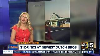 $1 drinks at newest Dutch Bros in Valley - Video