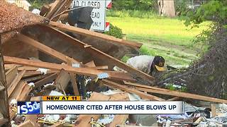Homeowner cited after house blows up - Video