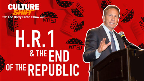 H.R.1 and the End of the Republic
