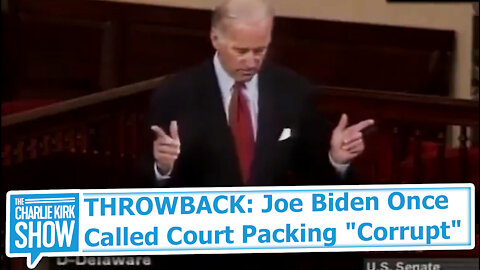 "THROWBACK: Joe Biden Once Called Court Packing ""Corrupt"""