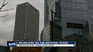 Milwaukee gets high praise on national stage - Video