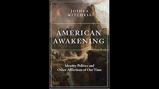 American Awakening: Identity Politics and Other Afflictions of Our Time