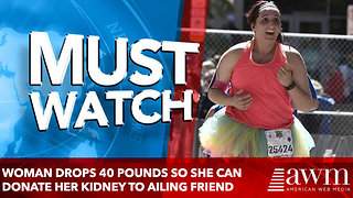 Woman drops 40 pounds so she can donate her kidney to ailing friend - Video