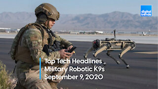 Top Tech Headlines | 9.9.20 | Robot K9s Are Coming To The Military