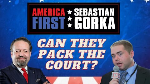 Can they pack the Court? Breitbart's Matt Boyle with Sebastian Gorka on AMERICA First