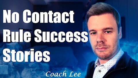No Contact Rule Success Stories