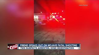 Friend speaks out on Mojave fatal shooting - Video