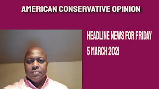 Headline News for Friday 5 March 2021