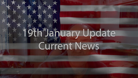 19th January Update Current News