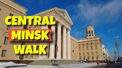 CENTRAL MINSK WALK ON THE 7TH FEBRUARY 2021