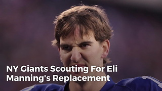 Ny Giants Scouting For Eli Manning's Replacement - Video