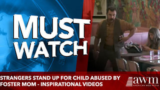 Strangers Stand Up For Child Abused By Foster Mom - Inspirational Videos - Video