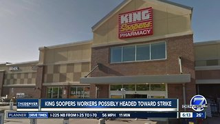 King Soopers workers possibly headed toward strike