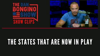 The States That Are Now In Play - Dan Bongino Show Clips