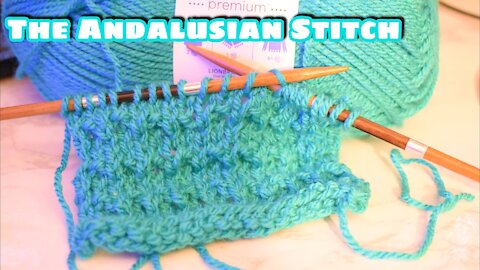 How to Knit the Andalusian Stitch