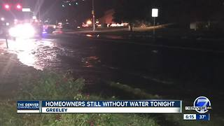 Homeowners still without water in Greeley