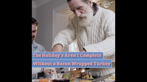 The Holiday's Aren't Complete Without a Bacon Wrapped Turkey