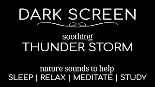 Dark Screen ThunderStorm for Sleeping   Relaxing   Meditation   Study   Ambient Background