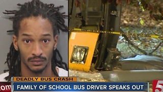 Family Of School Bus Driver Charged In Chattanooga Fatal Wreck Speaks Out - Video