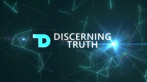 Discerning Truth: COVID-19 Part 1