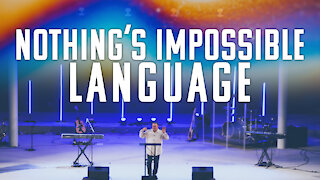 Nothing's Impossible Language | Tim Sheets