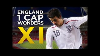 England 1 Cap Wonders XI! - Video