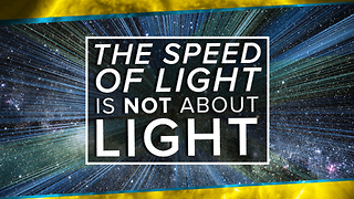 The Speed of Light is NOT About Light - Video