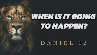 When is it going to happen? | Daniel 12 with Tom Hughes