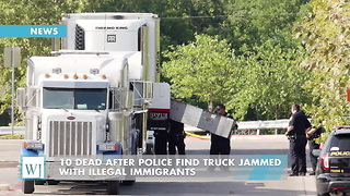 10 Dead After Police Find Truck Jammed With Illegal Immigrants - Video