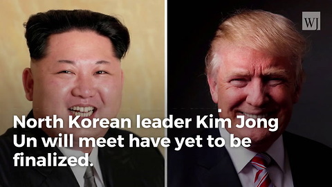 Kim Jong Un Agrees to Location for Meeting with President Trump