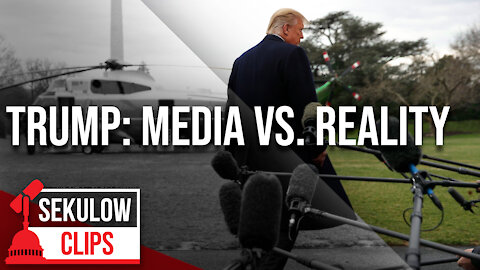 The Disconnect Between the Media's Distortion of Trump and Reality
