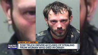 Tow truck driver accused of stealing from woman who died in crash - Video