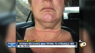 Woman recounts man trying to strangle her in El Cajon - Video