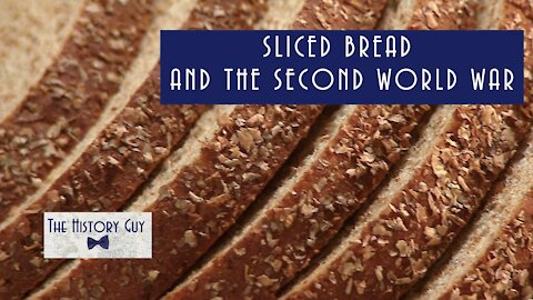 Sliced Bread and the Second World War