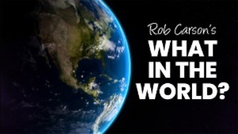 "ROB CARSON'S ""WHAT IN THE WORLD?"" FEB 18&19!"