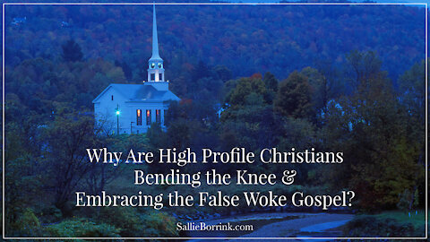 Why Are High Profile Christians Bending the Knee and Embracing the False Woke Gospel?