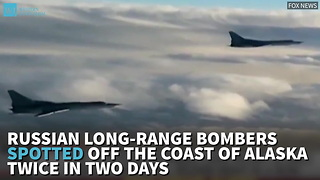 Russian Long-Range Bombers Spotted Off The Coast Of Alaska Twice In Two Days - Video