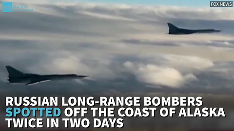 Russian Long-Range Bombers Spotted Off The Coast Of Alaska Twice In Two Days