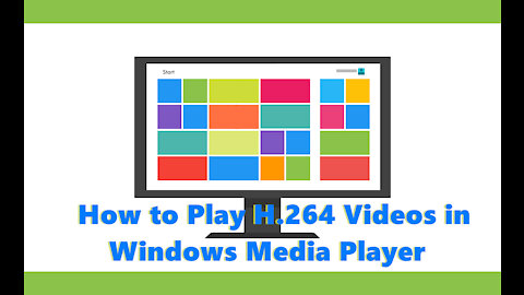 How to Play H.264 Files in Windows Media Player