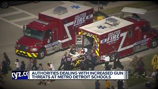 Authorities dealing with increased gun threats at metro Detroit schools