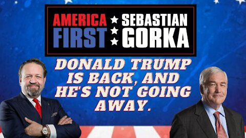 Donald Trump is back, and he's not going away. Lord Conrad Black with Dr. Gorka on AMERICA First