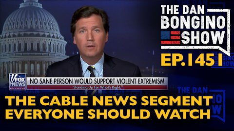 Ep. 1451 The Cable News Segment Everyone Should Watch - The Dan Bongino Show