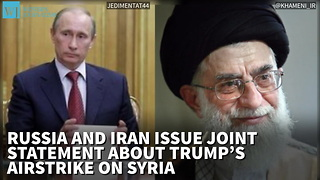 Russia And Iran Issue Joint Statement Warning That Trump's Strike On Syria Crossed A 'Red Line' - Video