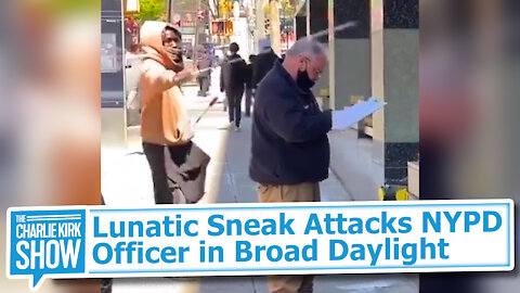 Lunatic Sneak Attacks NYPD Officer in Broad Daylight