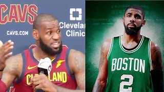 "LeBron James Feels Bad About Kyrie Irving Trade: ""I Tried to Do Whatever I Could"" - Video"