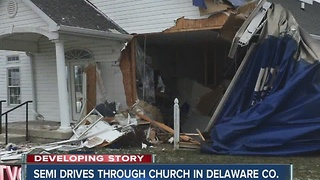 Semi drove through church in Delaware County Friday - Video