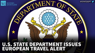 U.S. State Department Issues European Travel Alert