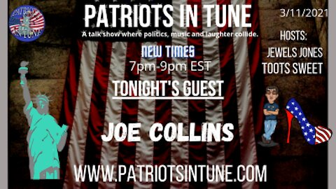 PATRIOTS IN TUNE Show #323: JOE COLLINS #CA43 #RecallGavinNewsom 3-11-2021