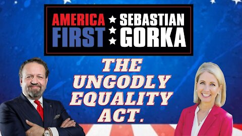 The ungodly Equality Act. Rep. Mary Miller with Sebastian Gorka on AMERICA First